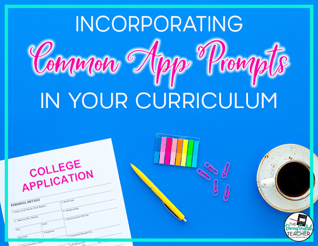 Fitting the Common App Essay Prompts into Your Curriculum.