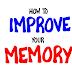 अपनी याददाश्त को कैसे बेहतर बनाएं? Improve Your Memory.