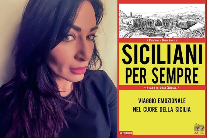 """""""Siciliani per sempre"""" a cura di Giusy Sciacca. Prefazione di Mario Venuti"""