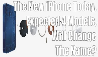 The New iPhone Today, Expected 4 Models, Will Change The Name?