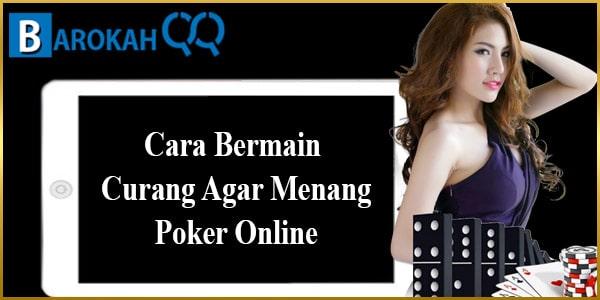 Cara Bermain Curang Agar Menang Poker Online