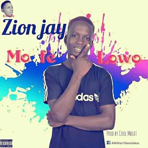 Music: Zion Jay - Mo Fe Lowo