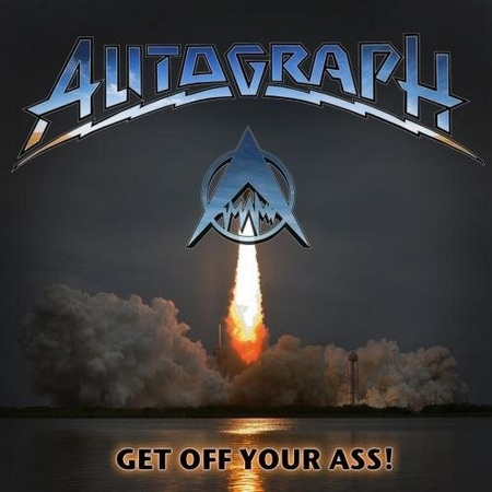 Autograph - Get Off Your Ass!