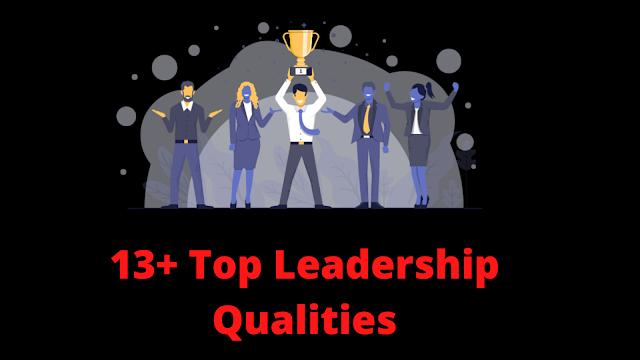 13+ Top Leadership Qualities
