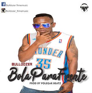 Bulldozer - Bola Para Frente (Prod. Polegar Beatz)