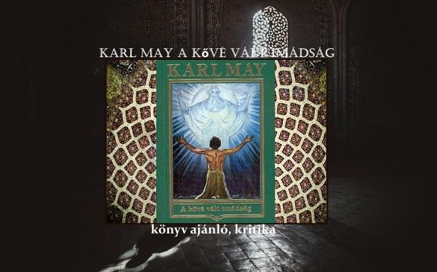 Karl May A kővé vált imádság könyv ajánló, kritika