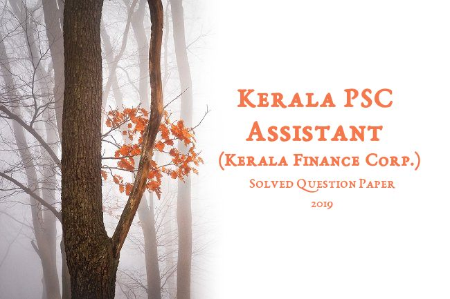 Kerala PSC Assistant-KFC Exam 2019 Solved Question Paper