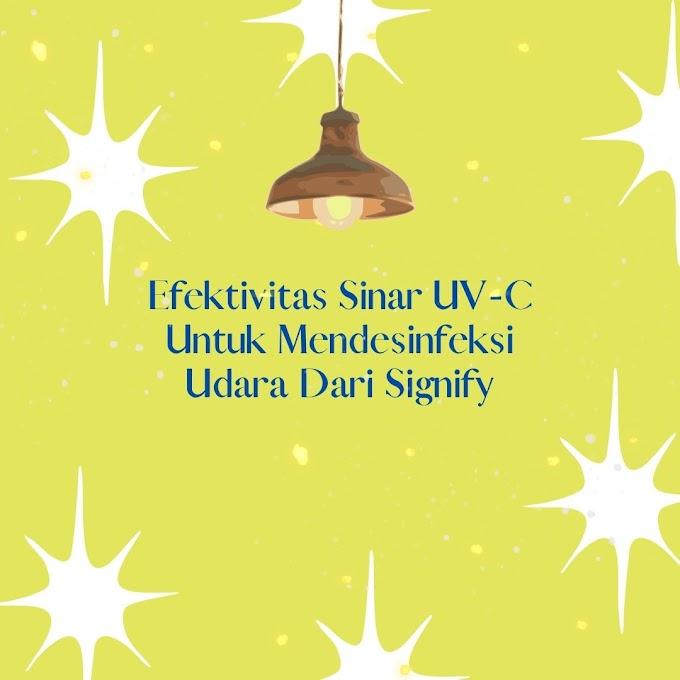 Efektivitas Sinar UV-C Untuk Mendesinfeksi Udara Dari Signify