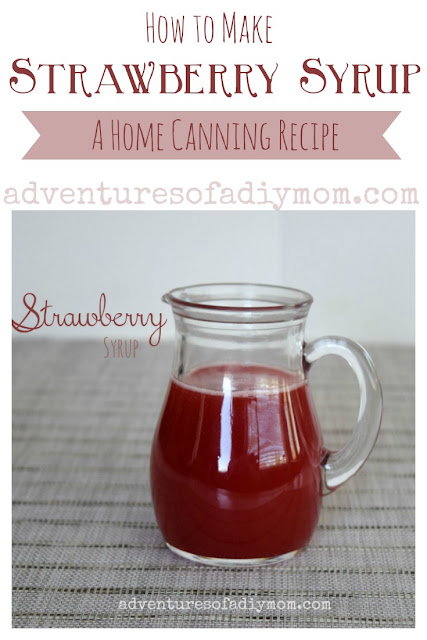 Make your own strawberry syrup. This syrup is so yummy on pancakes or waffles. #strawberryrecipes #homecanning #strawberrysyrup #adventuresofadiymom #canningrecipes