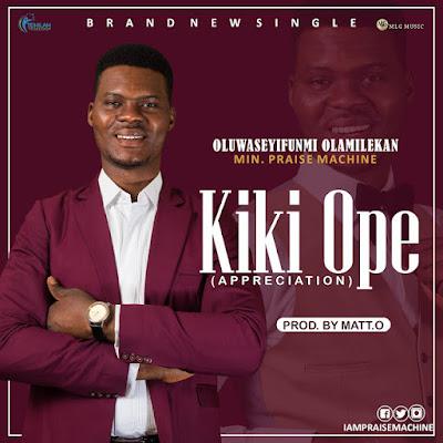 Kiki Ope - Praise Machine