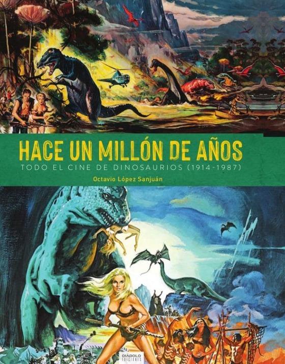 Hace un Millón de Años: Todo el Cine de Dinosaurios (1914-1987). Reseña