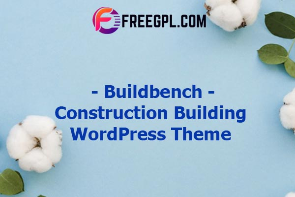 Buildbench – Construction Building WordPress Theme Nulled Download Free