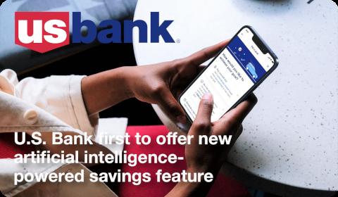 U.S. Bank – AI powered savings