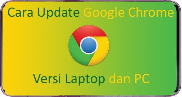 Update Google Chrome Terbaru Laptop Dan Pc Begini Cara Cepat Nya Giant Fahrianto