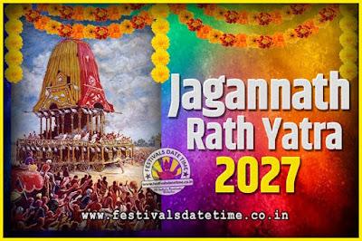 2027 Jagannath Rath Yatra Pooja Date and Time, 2027 Puri Ratha Yatra Calendar