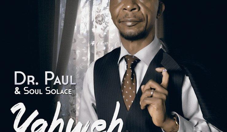 Dr. Paul & Soul Solace - Yahweh