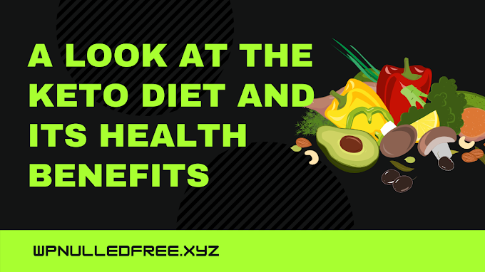 A Look at the Keto Diet and Its Health Benefits