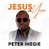 Music + Video: Jesus I Am Yours -  Peter Ihegie