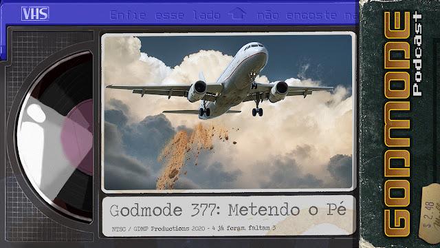 GODMODE 377 - METENDO O PÉ