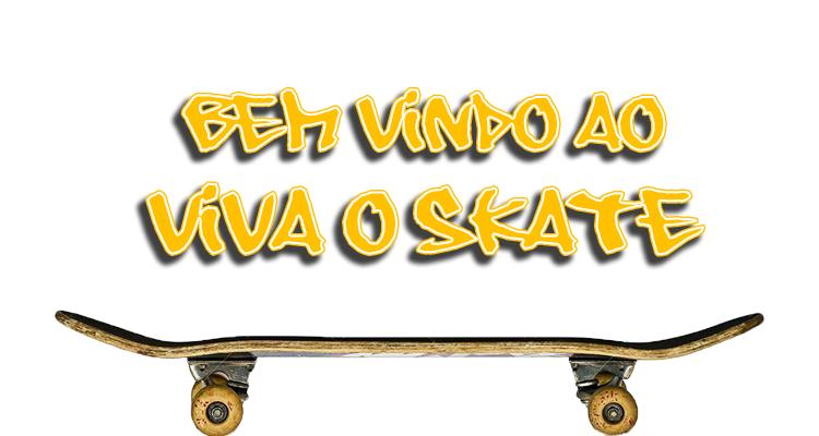 Bem vindo ao site Viva o Skate