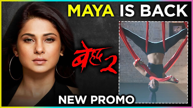Big Dhamaka : Drama to showcase spice as Maya to avenge MJ shocking storyline revealed in Beyhadh 2