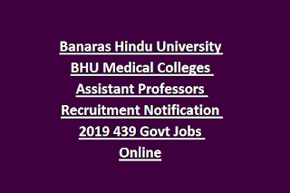 Banaras Hindu University BHU Medical Colleges Assistant Professors Recruitment Notification 2019 439 Govt Jobs Online