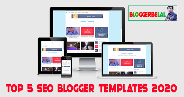 Top 5 SEO friendly blogger templates 2020
