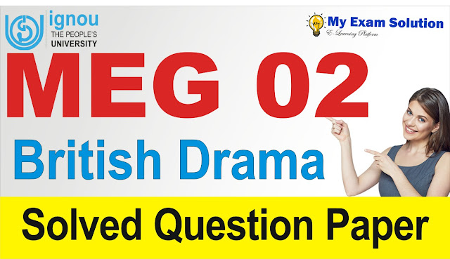 British Drama, meg 02 british drama, british drama previous year question papers