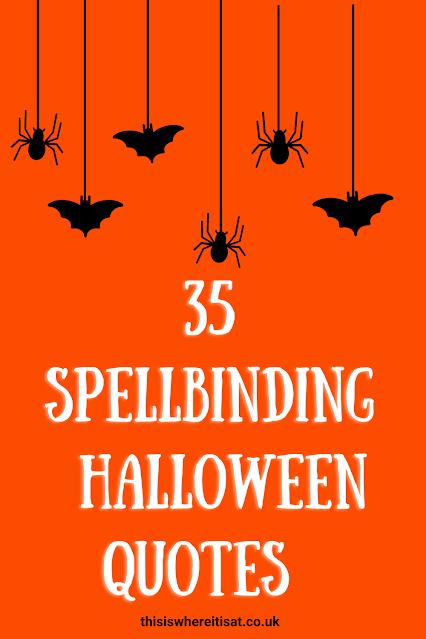 35 Spellbinding Halloween Quotes.