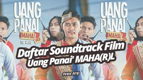 Soundtrack Lengkap Dalam Film Uang Panai' MAHAR(L)