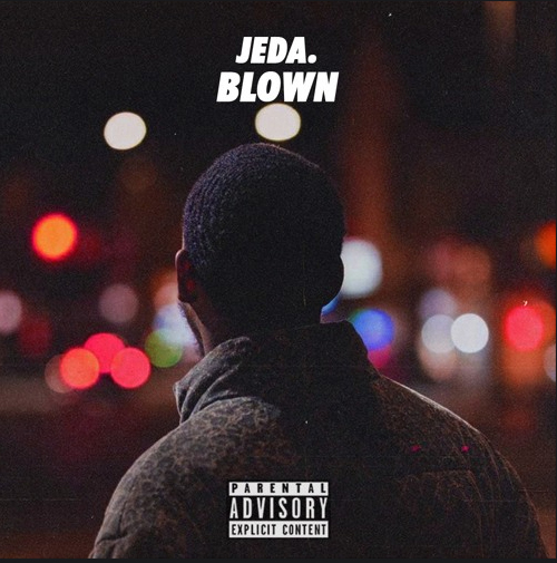 Artist Spotlight: JEDA -- 'Blown' [VIDEO]