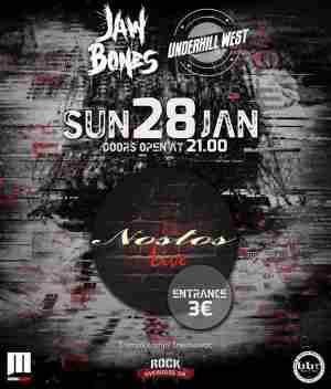 JAW BONES, UNDERHILL WEST: Κυριακή 28 Ιανουαρίου @ Nostos Live ( Ξάνθη)