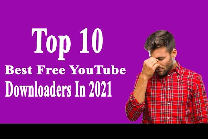 10 Best Free YouTube Downloaders In 2020