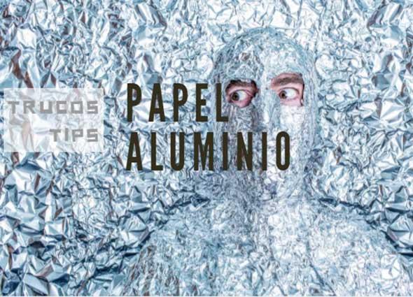 Papel de Aluminio y astutas habilidades para emplearlo en tu vida