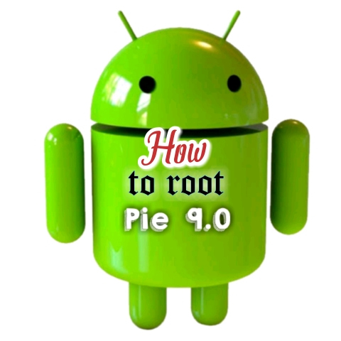 How to root Android 9.0 version   Pie