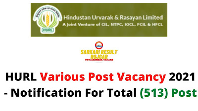 HURL Various Post Vacancy 2021 - Notification For Total (513) Post