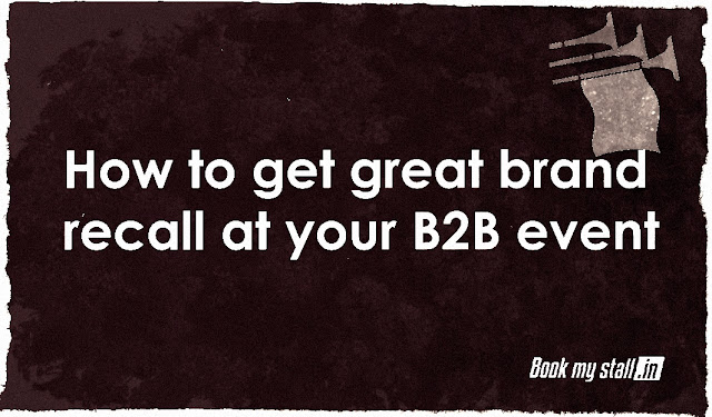How to get great brand recall at your B2B event