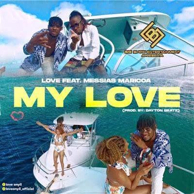 LOVE – My Love (feat. Messias Maricoa)