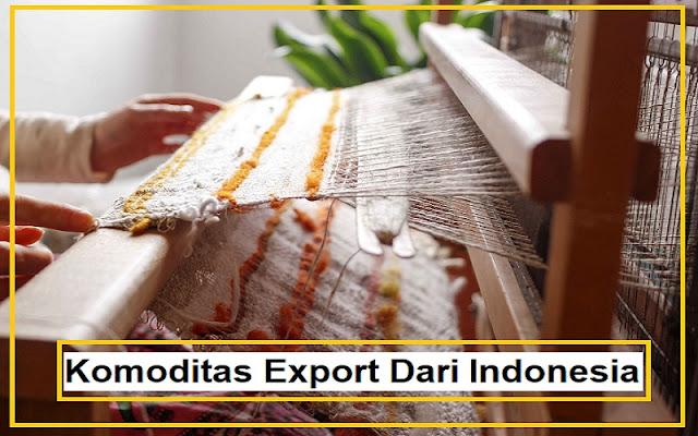 sejumlah komoditas export indonesia