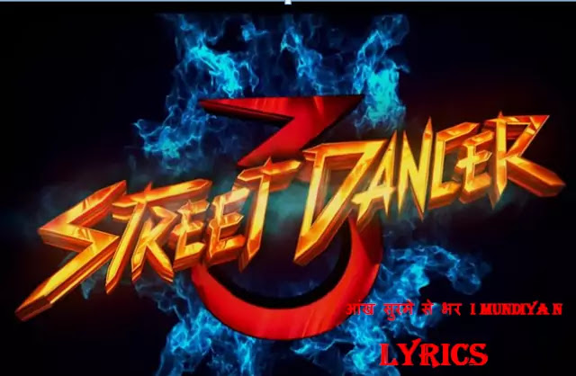 Ankhe Surme Se Bhar Hindi Song Lyrics Street Dancer 3D