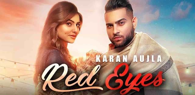 Red Eyes Lyrics Karan Aujla Latest Punjabi Song