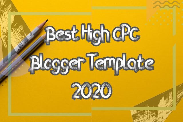 Best Blogger Templates High CPC 2020