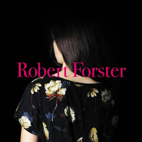 ROBERT FORSTER - Songs to play (2015)