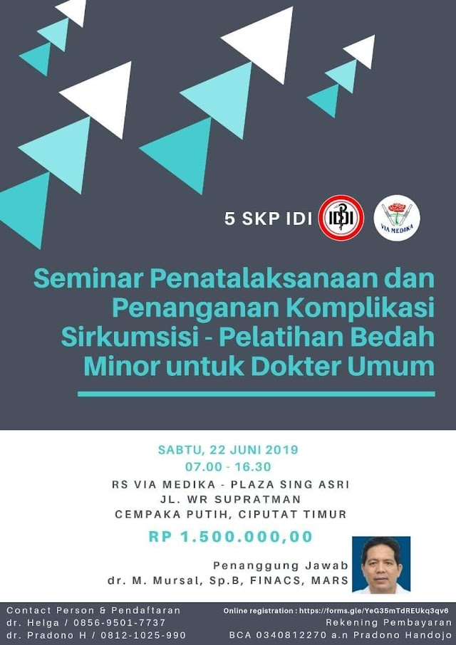 Seminar Penatalaksanaan dan Penanganan Komplikasi Sirkumsisi - Pelatihan Bedah Minor untuk Dokter Umum (22 Juni 2019) Jakarta SKP IDI