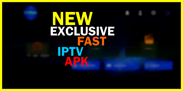NEW EXCLUSIVE FAST IPTV APK 2020