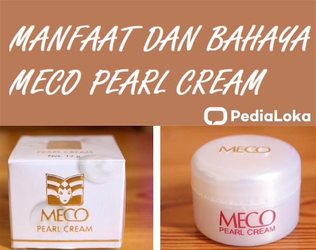Manfaat Dan Bahaya Meco Pearl Cream
