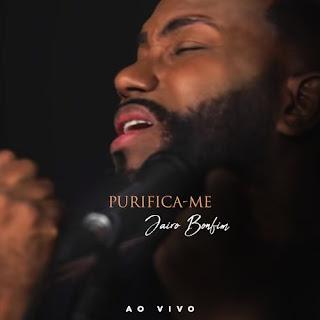 Purifica-me (Ao Vivo) - Jairo Bonfim