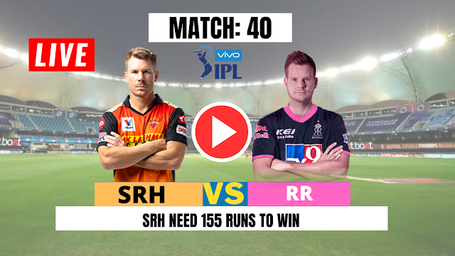Watch Live : DREAM11 IPL 2020, MATCH 40: RR VS SRH, SRH need 155 runs to win