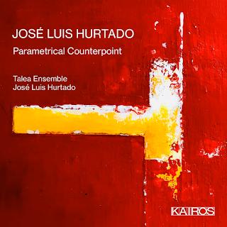 José Luis Hurtado Parametrical Counterpoint; Talea Ensemble, José Luis Hurtado; KAIROS