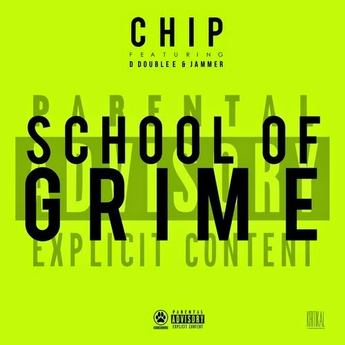 Chip - School Of Grime (Feat. D Double E & Jammer)